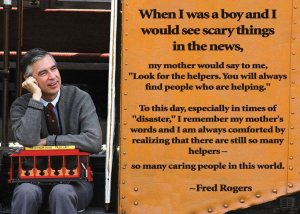 Mr. Rogers says it all. (Source: everywhere today)