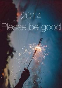 I also have hopes that 2014 will be the best yet!